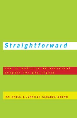 Straightforward: How to Mobilize Heterosexual Support for Gay Rights Cover Image
