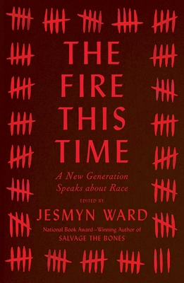 The Fire This Time: A New Generation Speaks about Race Cover Image