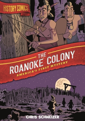 History Comics: The Roanoke Colony: America's First Mystery Cover Image