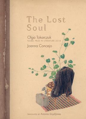 THE LOST SOUL - By Olga Tokarczuk, Joanna Concejo (Illustrator)