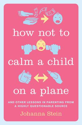 How Not to Calm a Child on a Plane Cover