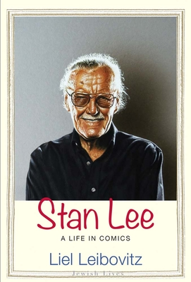 Stan Lee: A Life in Comics (Jewish Lives) Cover Image