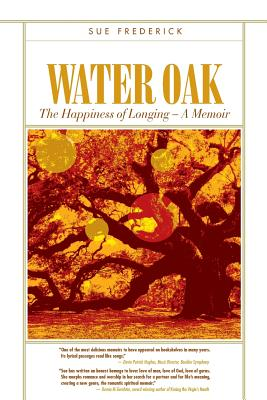 Water Oak: The Happiness of Longing - A Memoir Cover Image