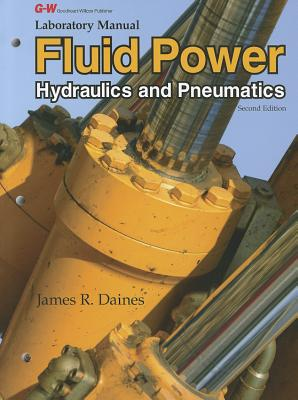 Fluid Power, Laboratory Manual: Hydraulics and Pneumatics Cover Image