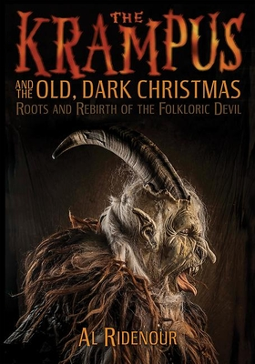 The Krampus and the Old, Dark Christmas: Roots and Rebirth of the Folkloric Devil Cover Image