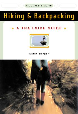 A Trailside Guide: Hiking & Backpacking (Trailside Guides) Cover Image