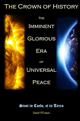 The Crown of History: The Imminent Glorious Era of Universal Peace Cover Image