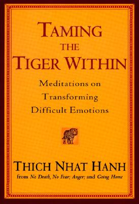 Taming the Tiger Within: Meditations on Transforming Difficult Emotions Cover Image