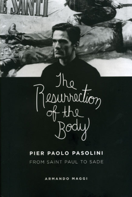 The Resurrection of the Body: Pier Paolo Pasolini from Saint Paul to Sade Cover Image