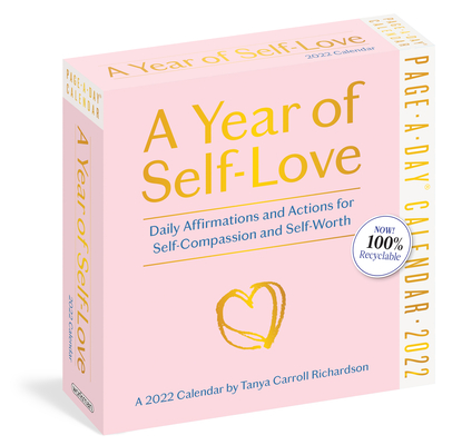 A Year of Self-Love Page-A-Day Calendar 2022: Daily Affirmations and Actions for Self-Compassion and Self Worth. Cover Image
