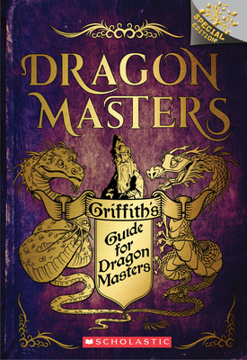 Griffith's Guide for Dragon Masters: A Branches Special Edition (Dragon Masters) Cover Image
