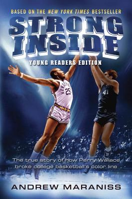 Strong Inside (Young Readers Edition): The True Story of How Perry Wallace Broke College Basketball's Color Line Cover Image