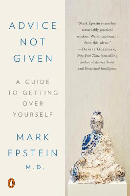 Advice Not Given: A Guide to Getting Over Yourself Cover Image