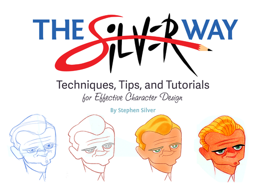 The Silver Way: Techniques, Tips, and Tutorials for Effective Character Design Cover Image
