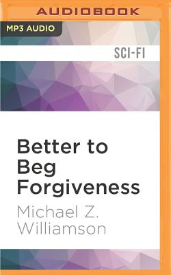 Better to Beg Forgiveness (Freehold #3) Cover Image