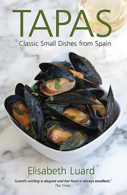 Tapas: Classic Small Dishes from Spain Cover Image