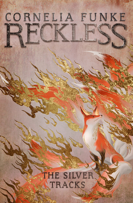 Reckless IV: The Silver Tracks (Mirrorworld Series #4) Cover Image