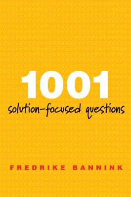 1001 Solution-Focused Questions: Handbook for Solution-Focused Interviewing Cover Image