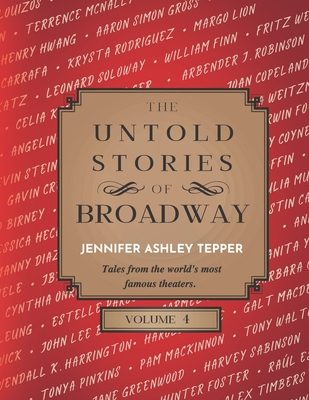 The Untold Stories of Broadway, Volume 4 Cover Image