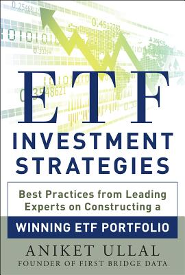 Etf Investment Strategies: Best Practices from Leading Experts on Constructing a Winning Etf Portfolio Cover Image