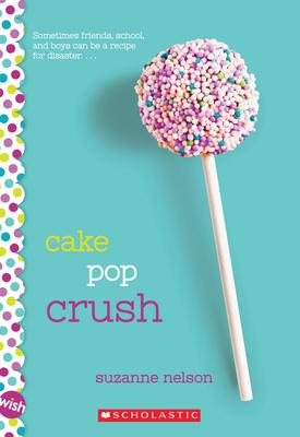 Cake Pop Crush: A Wish Novel Cover Image