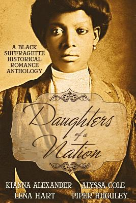 Daughters of a Nation: A Black Suffragette Historical Romance Anthology Cover Image