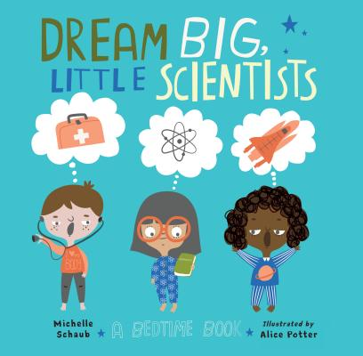 Dream Big, Little Scientists: A Bedtime Book Cover Image