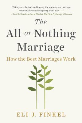 The All-or-Nothing Marriage: How the Best Marriages Work Cover Image