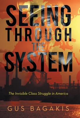 Seeing Through the System: The Invisible Class Struggle in America Cover Image