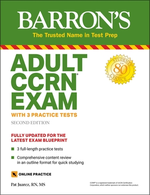 Adult CCRN Exam: With 3 Practice Tests (Barron's Test Prep) Cover Image