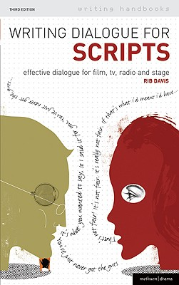 Writing Dialogue for Scripts: Effective Dialogue for Film, TV, Radio and Stage Cover Image