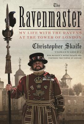 The Ravenmaster: My Life with the Ravens at the Tower of London Cover Image