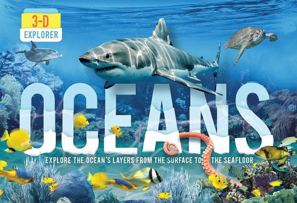 3-D Explorer: Oceans by Jen Green & Lazlo Veres