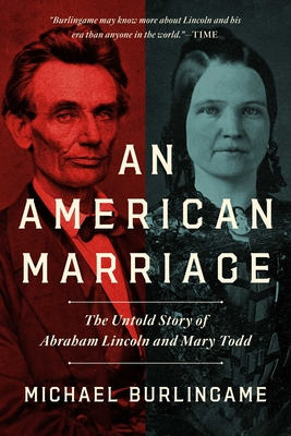 An American Marriage: The Untold Story of Abraham Lincoln and Mary Todd Cover Image