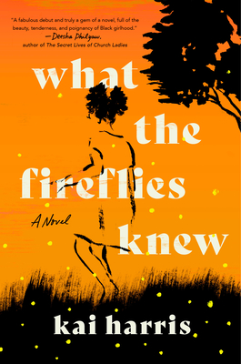 What the Fireflies Knew: A Novel Cover Image