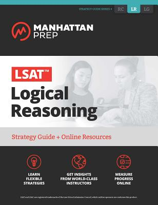 LSAT Logical Reasoning: Strategy Guide + Online Tracker (Manhattan Prep LSAT Strategy Guides) Cover Image