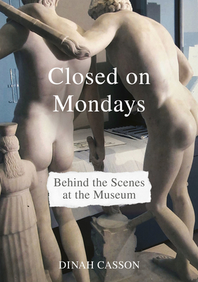 Closed on Mondays: Behind the Scenes at the Museum Cover Image