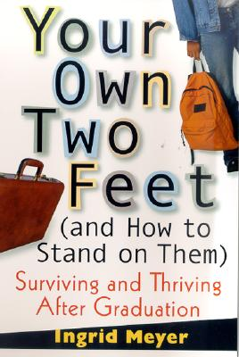 Your Own Two Feet (And How to Stand on Them) Cover