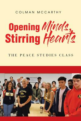 Opening Minds, Stirring Hearts: The Peace Studies Class Cover Image