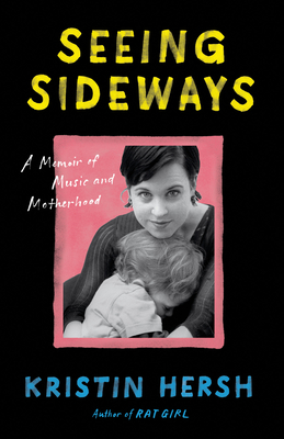 Seeing Sideways: A Memoir of Music and Motherhood (American Music) Cover Image