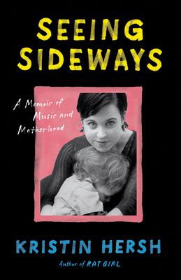 Seeing Sideways: A Memoir of Music and Motherhood (American Music)