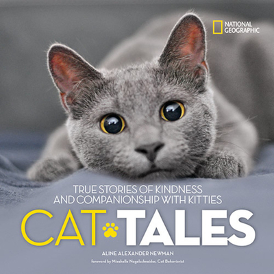 Cat Tales: True Stories of Kindness and Companionship with Kitties by Aline Alexander Newman
