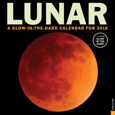 Lunar 2018 Wall Calendar: A Glow-in-the-Dark Calendar for the Lunar Year Cover Image