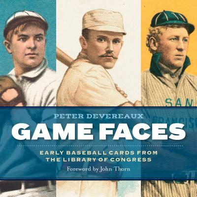Game Faces: Early Baseball Cards from the Library of Congress Cover Image