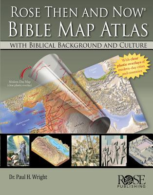 Rose Then and Now Bible Map Atlas: With Biblical Background and Culture Cover Image