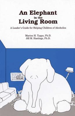 An Elephant In the Living Room Leader's Guide: A Leader's Guide For Helping Children Of Alcoholics Cover Image