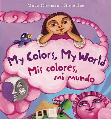 My Colors, My World/Mis Colores, Mi Mundo Cover