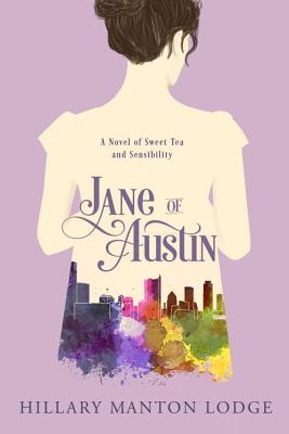 Jane of Austin: A Novel of Sweet Tea and Sensibility Cover Image