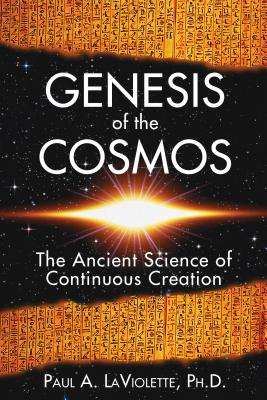 Genesis of the Cosmos: The Ancient Science of Continuous Creation Cover Image