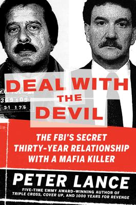 Deal with the Devil: The FBI's Secret Thirty-Year Relationship with a Mafia Killer Cover Image